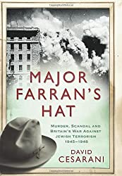 Major Farran's Hat: Murder, Scandal and Britain's War Against Jewish Terrorism, 1945-1948