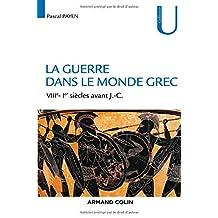 La Guerre Dans le Monde Grec: Viiie-ier Siècles Av. J.-c. (u)
