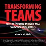 Transforming Teams: Develop Yourself and Your Team - Transform Your Results! | Nicola McHale
