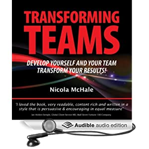 Transforming teams: Develop Yourself and Your Team - Transform Your Results Nicola McHale