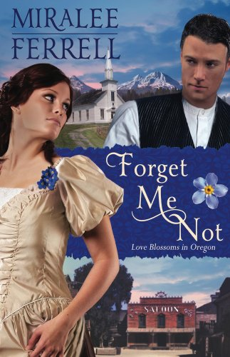 Forget Me Not: Inspirational Historical Romance (Love Blossoms in Oregon Series Book 4)