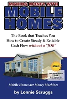 Making Money With Mobile Homes Learn The Home Investing Business Revised 2013 Lonnies