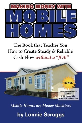 Making Money With Mobile Homes Learn The Home Investing Business Revised 2013 Lonnies Ultimate Bootcamp Volume 2