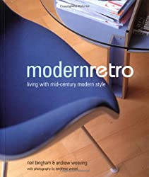 Modern Retro: Living with Mid-Century Modern Style (Compact Paperbacks)