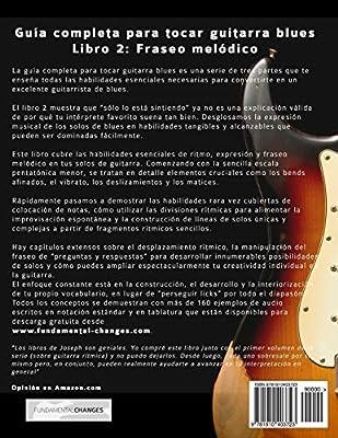 Guía completa para tocar guitarra blues: Libro 2: Fraseo melódico ...