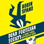 Dead Politician Society: A Clare Vengel Undercover Novel, Book 1 | Robin Spano