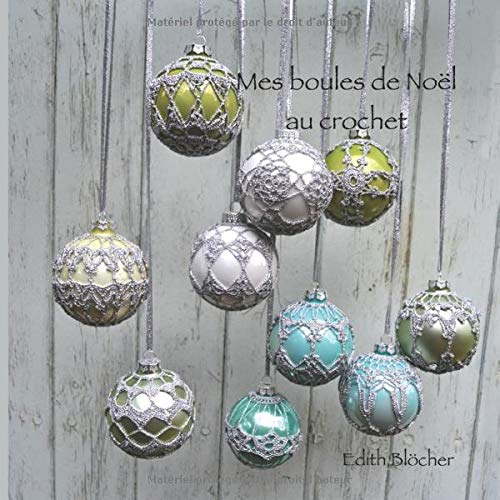 Mes boules de Noel au crochet (French Edition): Bloecher, Edith