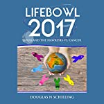Lifebowl 2017: Doug and the Hawkeyes Vs. Cancer | Douglas N Schilling