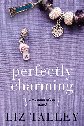 Perfectly Charming (A Morning Glory Novel Book 2) by [Talley, Liz]