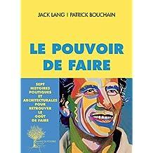 Le pouvoir de faire (French Edition)