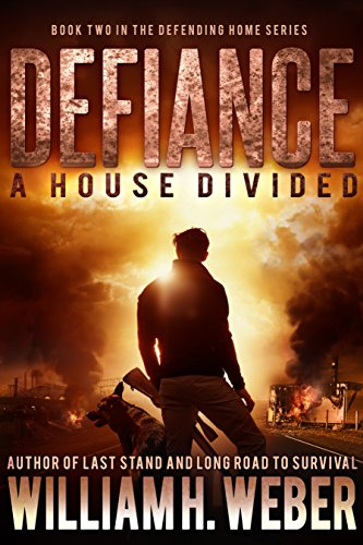 Defiance: A House Divided (The Defending Home Series Book 2) by [Weber, William H.]