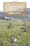 Outcast, Gary Svee, 0595340148