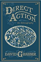 Direct Action: An Ethnography Kindle Edition