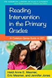 Reading Intervention in the Primary Grades: A Common-Sense Guide to RTI (The Essential Library of PreK-2 Literacy)