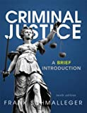 Criminal Justice : A Brief Introduction Plus NEW MyCJLab with Pearson EText -- Access Card Package, Schmalleger, Frank J., 0133140733