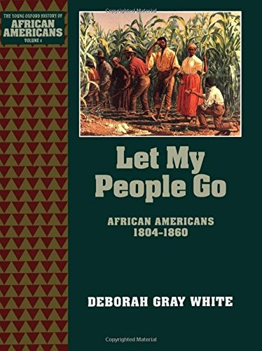 Search : Let My People Go: African Americans 1804-1860 (The Young Oxford History of African Americans)