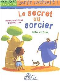 Le secret du sorcier par Marc-Antoine Popovitch