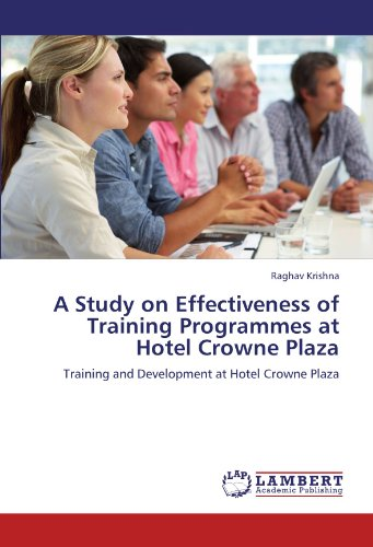 A Study on Effectiveness of Training Programmes at Hotel Crowne Plaza: Training and Development at Hotel Crowne Plaza