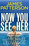 Now You See Her by James Patterson front cover