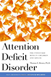 Attention Deficit Disorder: The Unfocused Mind in Children and Adults (Yale University Press Health & Wellness)