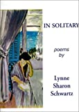 In Solitary, Lynne Sharon Schwartz, 193135703X