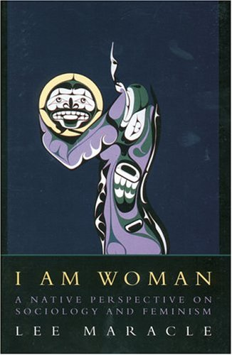 I Am Woman: A Native Perspective on Sociology and Feminism