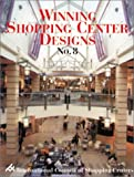 Winning Shopping Center Design, International Council of Shopping Centers Staff, 1584710594