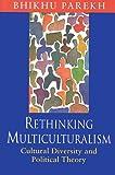 Rethinking Multiculturalism, Bhikhu C. Parekh, 0674004361