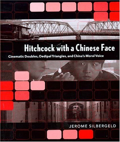 Hitchcock with a Chinese Face: Cinematic Doubles, Oedipal Triangles, and China's Moral - Face Triangle