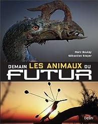 Demain, Les animaux du futur par Jean-Sébastien Steyer