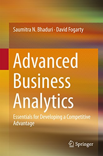 Advanced Business Analytics: Essentials for Developing a Competitive Advantage (Springerbriefs in Business)