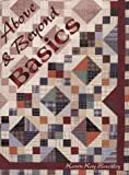 img - for Above and Beyond Basics: A Medley of Quilted Memoirs book / textbook / text book