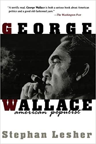 George Wallace: American Populist by Stephan Lesher (1995-01-21)