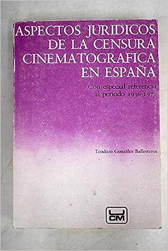 Aspectos juridicos de la censura cinematografica en España: Amazon ...