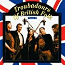 Troubadours Of British Folk, Vol. 3