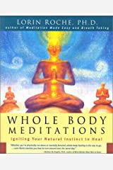 Whole Body Meditations : Igniting Your Natural Instinct to Heal Paperback