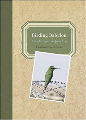 Birding Babylon: A Soldier's Journal from Iraq