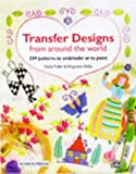 Transfer Designs from Around the World, Katia Feder and Huguette Kirby, 0855328967