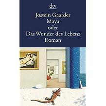 Maya oder Das Wunder des Lebens.