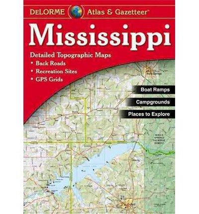 Mississippi Atlas & Gazetteer (Mississippi Atlas & Gazetteer) (Paperback) - Common