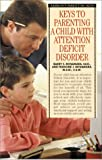 Keys to Parenting a Child with Attention Deficit Disorder, Barry E. McNamara and Francine J. McNamara, 0764112910