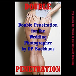 Double Penetration for the Wedding Photographer Audiobook