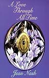 A Love Through All Time, Jean Nash, 189389603X