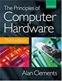 img - for The Principles of Computer Hardware book / textbook / text book