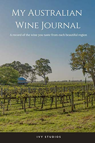 My Australian Wine Journal: A record of the wine you taste from each beautiful - Merlot Wine Australian