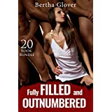 Erotica: Fully Filled and Outnumbered (New Adult Romance Multi Book Mega Bundle Erotic Sex Tales Taboo Box Set)(New Adult Erotica, Contemporary Coming Of Age Fantasy, Fetish)