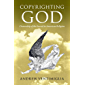 Copyrighting God: Ownership of the Sacred in American Religion (English Edition)