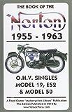 BOOK OF THE NORTON 1955-1963 O.H.V. SINGLES MODEL 19, ES2 & MODEL 50