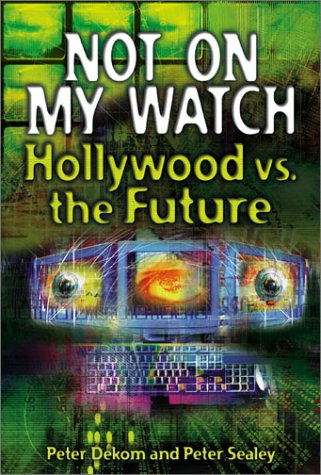 Not on My Watch: Hollywood vs. the Future