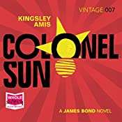 Colonel Sun: James Bond, Book 15 | Kingsley Amis